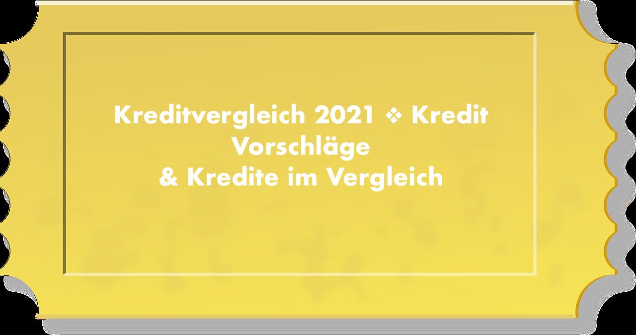 Kreditvergleich 2021 ❖ Kredit Vorschläge & Kredite im Vergleich